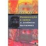Livro - Perseguição e Cerco a Juvêncio Gutierrez