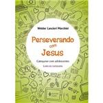 Livro - Perseverando com Jesus