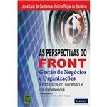 Perspectivas do Front, As: Gestão de Negócios e Organizações