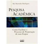Livro - Pesquisa Acadêmica: Como Facilitar o Processo de Preparação de Suas Etapas