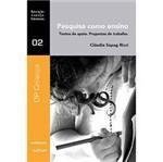 Livro - Pesquisa Como Ensino : Textos de Apoio - Propostas de Trabalho
