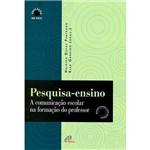Livro - Pesquisa-Ensino - a Comunicação Escolar na Formação do Professor