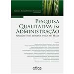 Livro - Pesquisa Qualitativa em Administração: Fundamentos. Métodos e Usos no Brasil