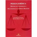 Livro - Pessoa Jurídica: Hipótese de Consideração e Desconsideração no Direito Brasileiro