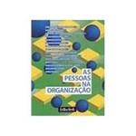 Livro - Pessoas na Organizaçao, as