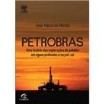 Livro - Petrobras: uma História das Explorações de Petróleo em Águas Profundas e no Pré-Sal