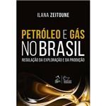 Livro - Petróleo e Gás no Brasil: Regulação da Exploração e da Produção