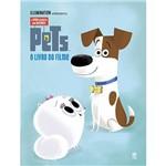 Livro - Pets a Vida Secreta dos Bichos: o Livro do Filme
