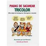 Livro - Piadas de Sacanear Tricolor - para Alegria de Botafoguense, Flamenguista e Vascaíno