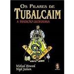 Livro - Pilares de Tubalcaim, os