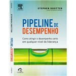 Livro - Pipeline de Desempenho - Como Atingir o Desempenho Certo em Qualquer Nível de Liderança