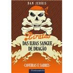 Livro - Piratas das Ilhas Sangue de Dragão - Caveiras e Sabres