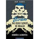 Livro - Piratas das Ilhas Sangue de Dragão - Dobrões e Acidentes