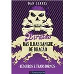 Livro - Piratas das Ilhas Sangue de Dragão - Tesouros e Transtornos