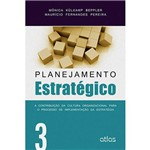 Livro - Planejamento Estratégico: a Contribuição da Cultura Organizacional para o Processo de Implementação da Estratégia - Volume 3