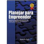 Livro Planejar para Empreender - o Passo a Passo para Tornar Seu Negócio um Sucesso!