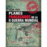 Livro - Planes Fracasados de La II Guerra Mundial 1939 - 1945