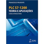 Livro - Plc S7-1200 Teoria e Aplicações: Curso Introdutorio
