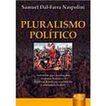 Livro - Pluralismo Político: Subsídios para Análise dos Sistemas Partidário e Eleitoral Brasileiros em Face