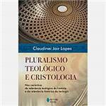 Livro - Pluralismo Teológico e Cristologia: Nos Caminhos da Relevância Teológica