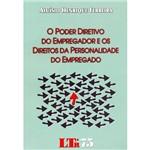 Livro - Poder Diretivo do Empregador e os Direitos da Personalidade do Empregado, o
