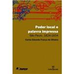 Livro - Poder Local e Palavra Impressa: São Paulo, 1824-1834