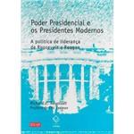 Livro - Poder Presidencial e os Presidentes Modernos
