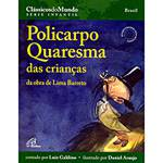 Livro - Policarpo Quaresma das Crianças - Coleção Clássicos do Mundo