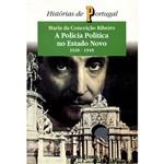 Livro - Polícia Política no Estado Novo, a - 1926-1945