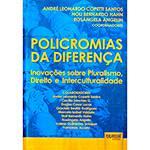 Livro - Policromias da Diferença: Inovações Sobre Pluralismo, Direito e Interculturalidade