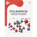 Livro - Polímeros: Conceitos, Estrutura Molecular, Classificação e Propriedades - Série Eixos