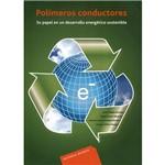 Livro - Polímeros Conductores - Su Papel En Un Desarrollo Energético Sostenible