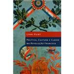 Livro - Política, Cultura e Classe na Revolução Francesa