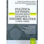 Livro - Política Externa Brasileira Durante o Regime Militar (1964 1985)