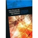 Livro - Políticas de Transporte no Brasil: a Construção da Mobilidade Excludente