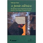 Livro - Ponte Edenica, a - da Literatura dos Imigrantes de Lingua Alema a Raul Bopp e Augusto Meyer