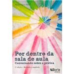 Livro - por Dentro da Sala de Aula: Conversando Sobre a Prática