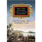 Livro - por Mares Nunca Dantes Navegados