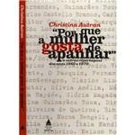 Livro - por que a Mulher Gosta de Apanhar: e Outras Reportagens dos Anos 1960 e 1970