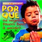 Livro - por que os Vegetais Fazem Bem à Saúde?