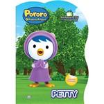 Livro - Pororo o Pequeno Pinguim: Petty (Recortado Grande)