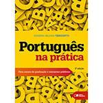 Livro - Português na Prática: para Cursos de Graduação e Concursos Públicos