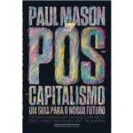 Livro - Pós-Capitalismo: um Guia para o Nosso Futuro