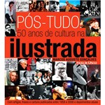 Livro - Pós-Tudo - 50 Anos de Cultura na Ilustrada