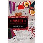 Livro - Poseur: Boazinhas, Glamourosas e Feias - Coleção Poseur - Vol. 2