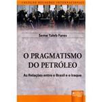 Livro - Pragmatismo do Petróleo, o