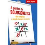 Livro - Prática da Solucionática, a