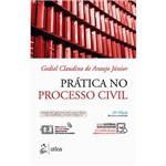 Livro - Prática no Processo Civil - Cabimento, Ações Diversas, Competência, Procedimentos, Petições, Modelos