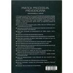 Livro - Prática Processual Previdenciária - Administraiva e Judicial