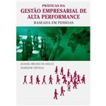 Livro - Práticas da Gestão Empresarial de Alta Performance: Baseada em Pessoas